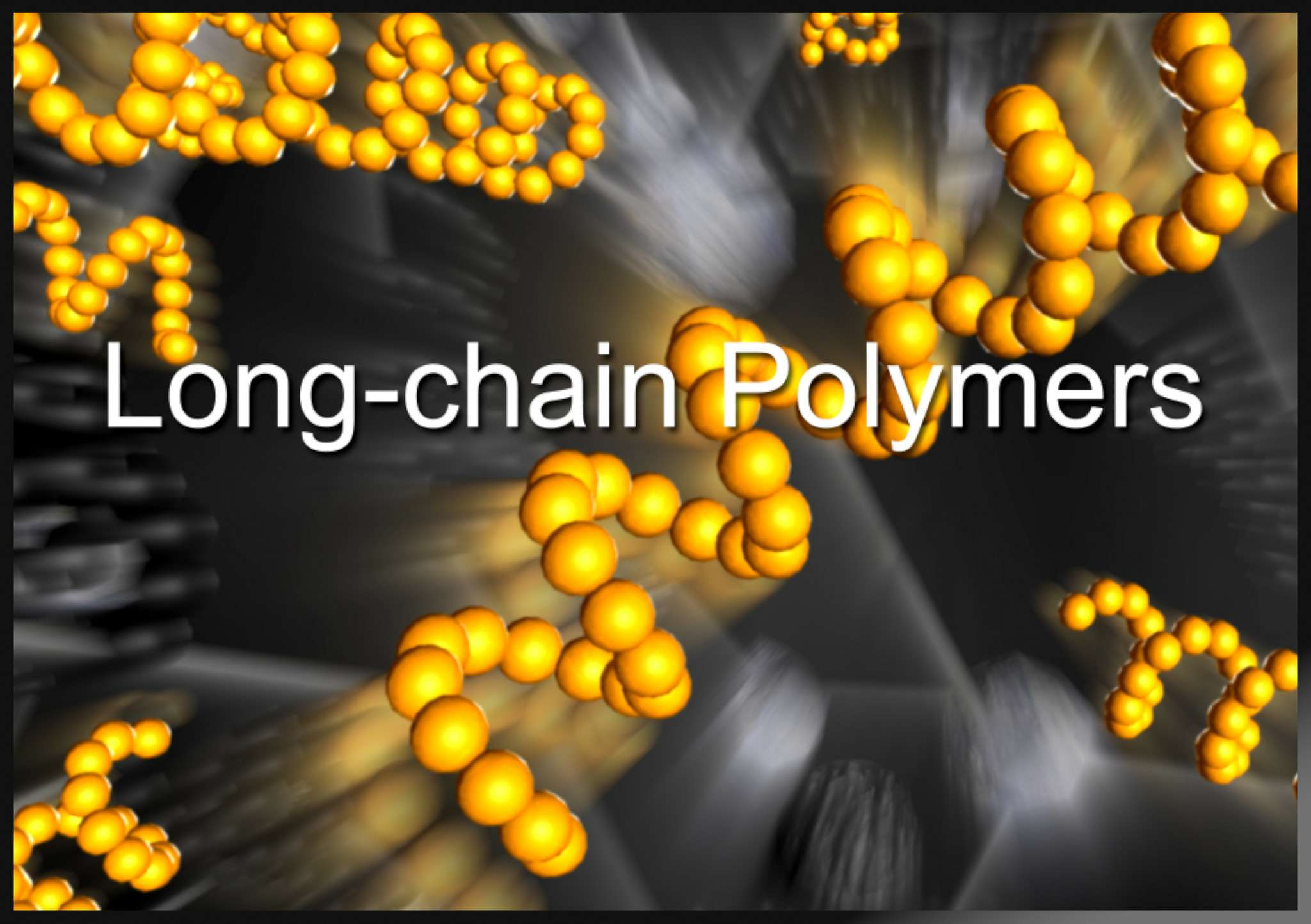 Long-Chain Polymers