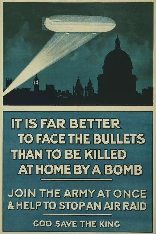 Британский пропагандистский постер времен Первой мировой сизображением «цеппелина». Текст: лучше смотреть пулям влицо, чем сгинуть подбомбами дома. Источник: Wikipedia